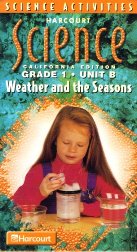 9780153178610: Harcourt Science, Weather and the Seasons: Grade 1, Unit B
