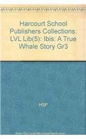 9780153192791: Harcourt School Publishers Collections: Lvl Lib(5): Ibis:A True Whale Story Gr3