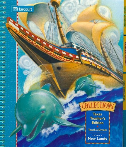 9780153198816: Collections, Texas Teacher's, Touch a Dream, Theme 6, New Lands
