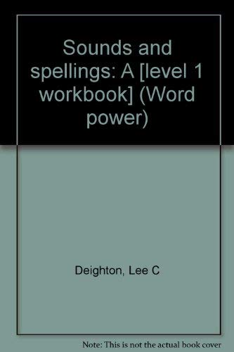 Sounds and Spellings, A: Workbook (Word Power,: Deighton, Lee C