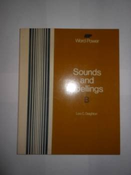 Sounds and Spellings B (Word Power): Lee C. Deighton