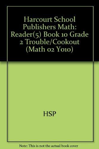 Harcourt School Publishers Math: Reader(5) Book 10 Grade 2 Trouble/Cookout: HARCOURT SCHOOL ...