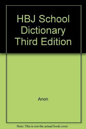 HBJ School Dictionary (Third Edition): John E. Warriner, Dorothy S. Strickland, Paul F. Brandwein, ...