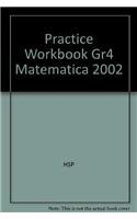 Practice Workbook Gr4 Matematica 2002: HSP