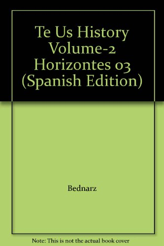 Te Us History Volume-2 Horizontes 03 (Spanish Edition): Brooks, Boyer, Berson, Bednarz