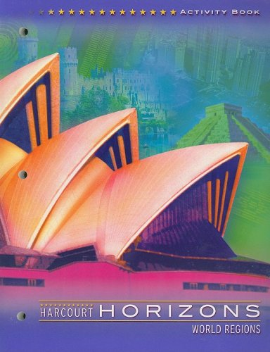 9780153226052: Harcourt School Publishers Horizons: Activity Book Grade 6 World Regions