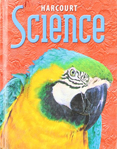 9780153229213: Harcourt School Publishers Science: Student Edition Grade 4 2002