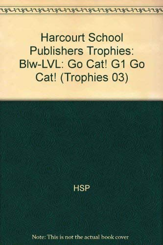 9780153229404: Go Cat! (Trophies 03) (Harcourt School Publishers Trophies)