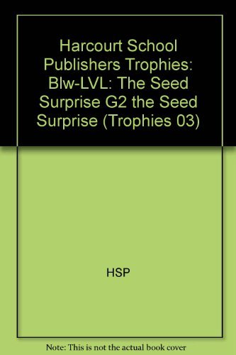 9780153230523: Harcourt School Publishers Trophies: Below Level Individual Reader Grade 2 The Seed Surprise