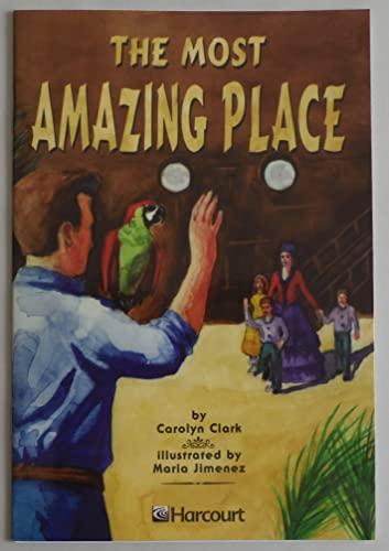 9780153232060: Harcourt School Publishers Trophies: Advanced-Level Grade 3 the Most Amazing Place (Trophies 03)