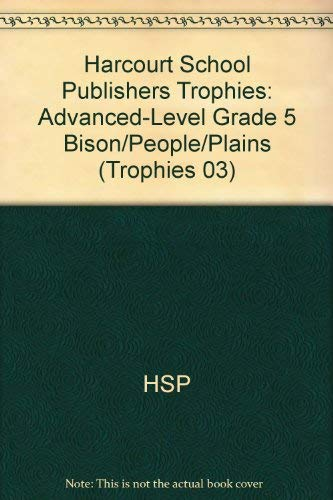 9780153233999: Harcourt School Publishers Trophies: Advanced-Level Grade 5 Bison/People/Plains