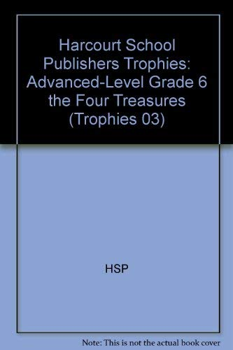 9780153234729: Harcourt School Publishers Trophies: Advanced-Level Grade 6 The Four Treasures