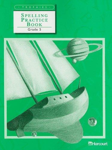 9780153235023: Trophies: Spelling Practice Book Grade 5