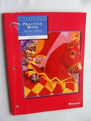 9780153235146: Trophies: Practice Book, Teacher's Edition, Banner Days Grade 2, Vol. 2