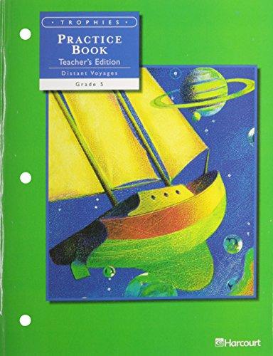 9780153235283: Harcourt School Publishers Trophies: Practice Book, Teacher's Edition, Distant Voyages, Grade 5