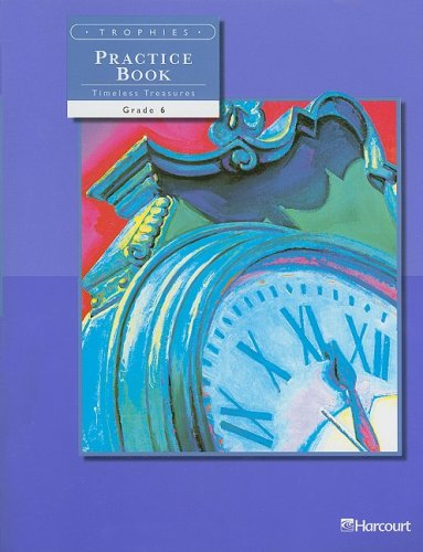 9780153235306: Trophies Practice Book Timeless Treasures, Grade 6