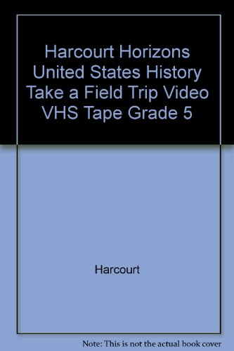 9780153235405: Harcourt Horizons United States History Take a Field Trip Video VHS Tape Grade 5