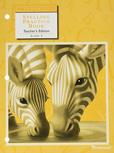 9780153235528: Harcourt School Publishers Trophies: Spelling Practice Bk Te Gr 3 S