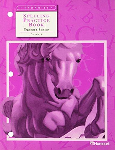 9780153235535: Spelling Practice Book, Grade 4 Teacher's Edition Harcourt Trophies