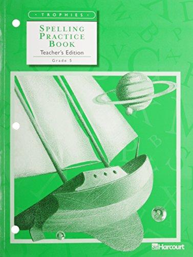 9780153235542: Trophies, Spelling Practice Book, Teacher's Edition, Grade 5