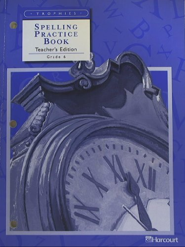 9780153235559: Harcourt School Publishers Trophies: Spelling Practice Book, Teacher's Edition, Grade 6