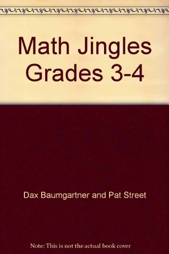 "Math Jingles"" Grades 3-4: Dax Baumgartner and"