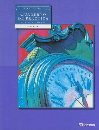 9780153238178: Trofeos Cuaderno de Practica Tesoros del Tiempo, Grado 6
