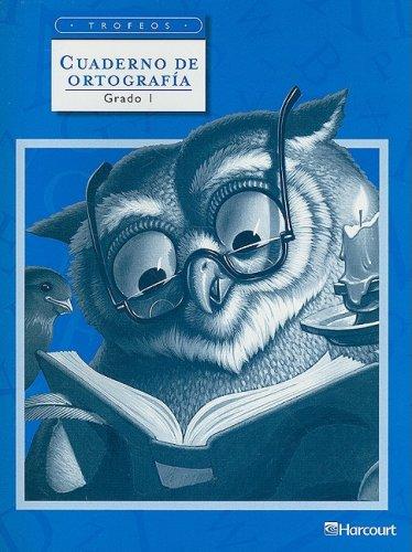 Trofeos: Cuadernos de ortograf?a Grade 1 (Spanish Edition): HARCOURT SCHOOL PUBLISHERS