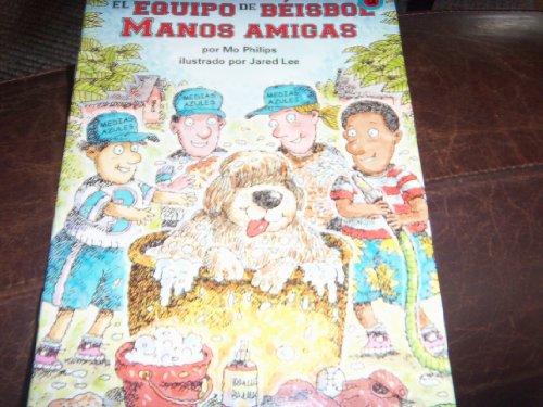 9780153242571: El Equipo De Beisbol Manos Amigas (Spanish Edition)