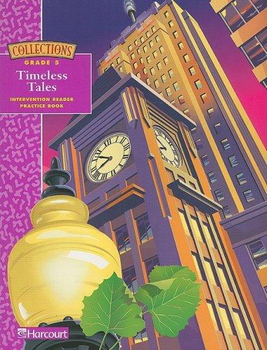 9780153249488: Harcourt School Publishers Collections: Intervention Reader/Practice Book Grade 5 Timeless Tales