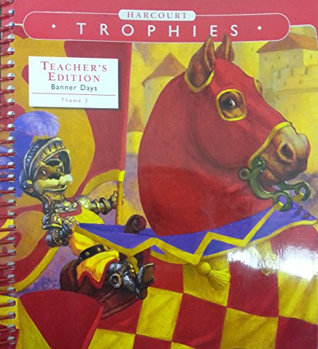Harcourt Trophies, Theme 3 Banner Days, Teacher's Edition