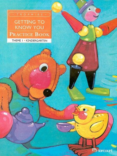 9780153250811: Harcourt School Publishers Trophies: Practice Book Grade K Getting To Know You