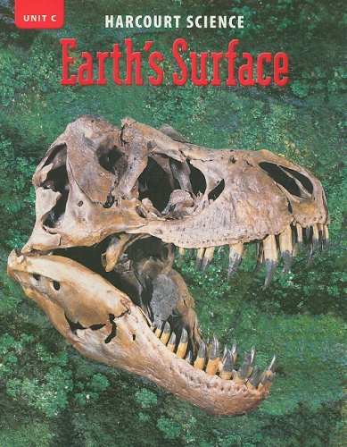 9780153253850: Harcourt Science Unit C: Earth's Surface, Grade 4 (Science 02)