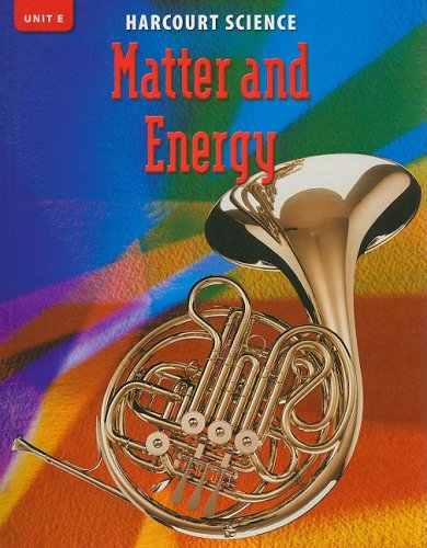 9780153253874: Harcourt Science Unit E: Matter and Energy, Grade 4 (Science 02)
