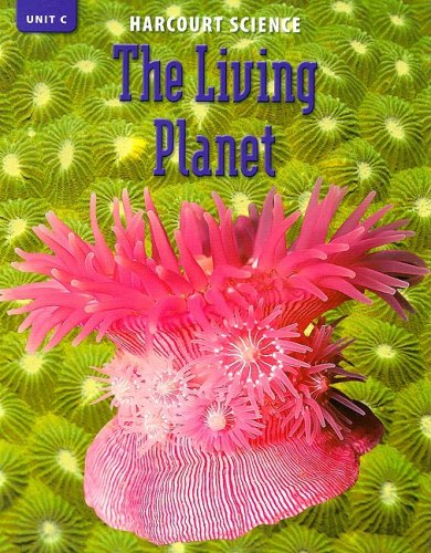 9780153253973: Harcourt Science: The Living Planet, Unit C: Grade 6 (Science 02)