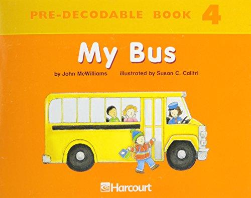 9780153254062: Harcourt School Publishers Trophies: Pre Decodable Reader Grade K My Bus