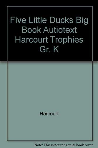 Five Little Ducks Big Book Autiotext Harcourt Trophies Gr. K: Harcourt