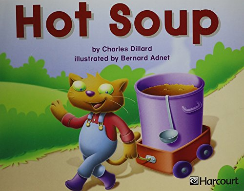 Hot Soup : Independent Reader: Harcourt School Publishers