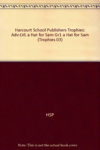 9780153268571: Harcourt School Publishers Trophies: Above Level Individual Reader Grade 1 A Hat For Sam