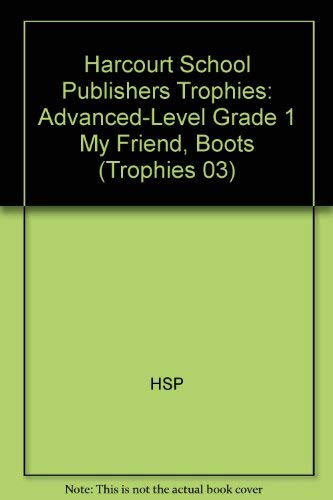 9780153268649: Harcourt School Publishers Trophies: Advanced-Level Grade 1 My Friend,Boots