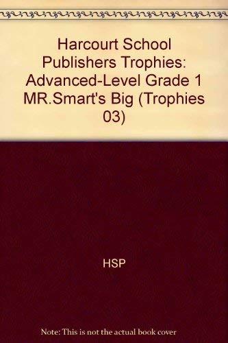 Harcourt School Publishers Trophies: Advanced-Level Grade 1 Mr.Smart's Big: HARCOURT SCHOOL ...