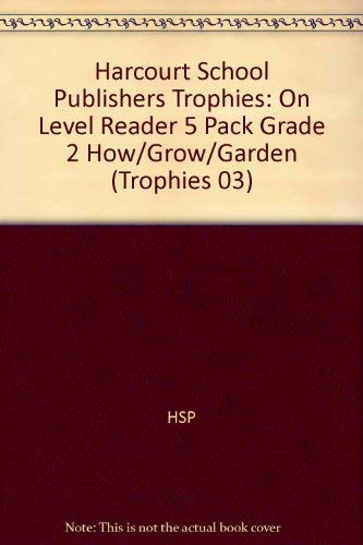 9780153269325: Harcourt School Publishers Trophies: On Level Reader 5 Pack Grade 2 How/Grow/Garden