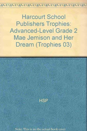 9780153269806: Harcourt School Publishers Trophies: Advanced-Level Grade 2 Mae Jemison and Her Dream