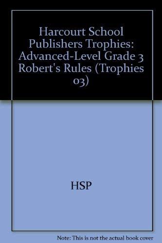 9780153270475: Harcourt School Publishers Trophies: Advanced-Level Grade 3 Robert's Rules
