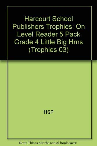 Harcourt School Publishers Trophies: On Level Reader 5 Pack Grade 4 Little Big Hrns: HARCOURT ...