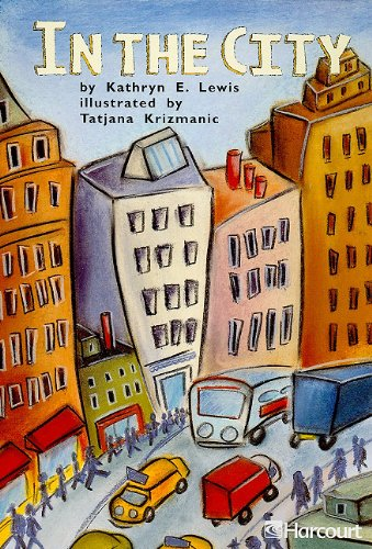 In the City, Grade 1 (Emergent Reader): Kathryn E. Lewis;