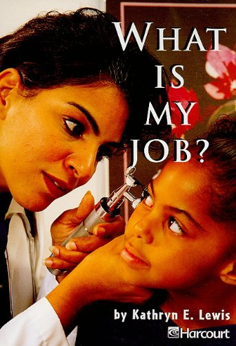 What Is My Job? Grade 1 (Early: Kathryn E. Lewis