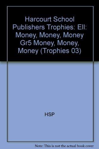 9780153278280: Harcourt School Publishers Trophies: Ell Reader Grade 5 Money, Money, Money (Trophies 03)