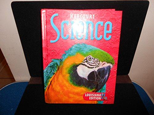 Harcourt Science Louisiana: Student Edition Grade 4 2003: HARCOURT SCHOOL PUBLISHERS