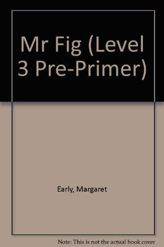 Mr Fig (Level 3 Pre-Primer): Early, Margaret